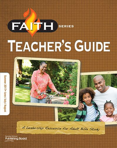 Faith Series Adult Teacher's Guide: Leadership Resource for Adult Bible Study (Summer 2017)–Digital Edition