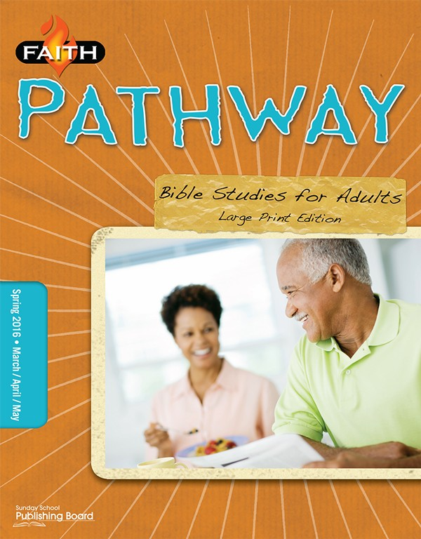 Faith Pathway Bible Studies for Adults (Large Print) (Spring 2016)–Digital Edition