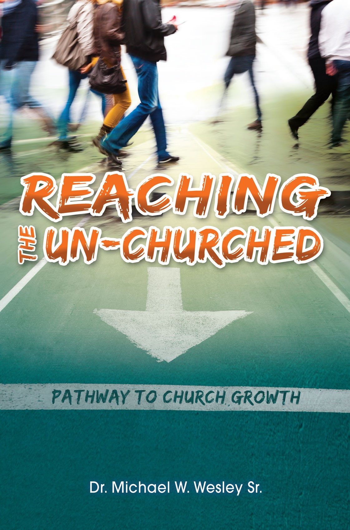 Reaching the Un-Churched: Pathway to Church Growth