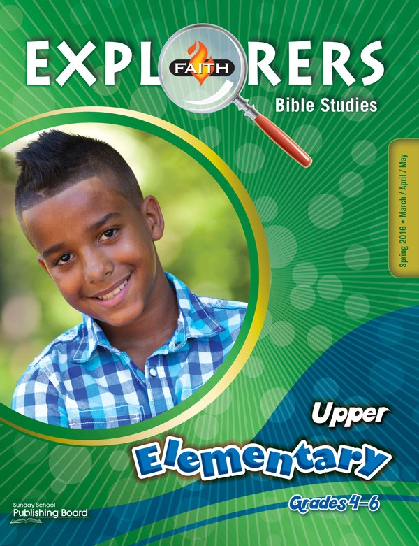 Faith Explorers Bible Studies for Upper Elementary Students (Spring 2016)–Digital Edition