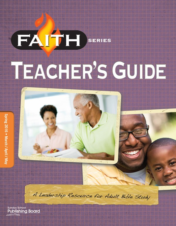 Faith Series Adult Teacher's Guide: Leadership Resource for Adult Bible Study (Spring 2016)–Digital Edition
