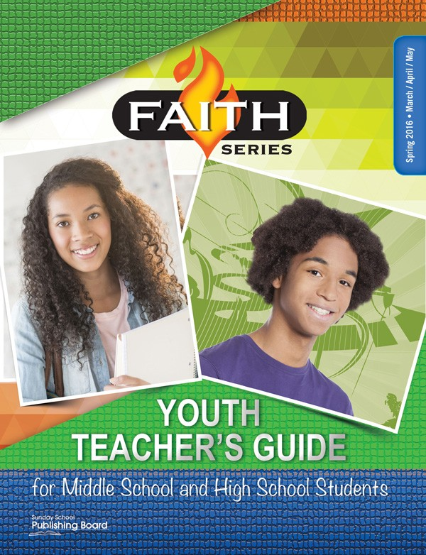 Faith Series Youth Teacher's Guide: For Middle School and High School Students (Spring 2016)–Digital Edition
