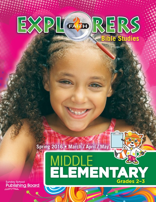 Faith Explorers Bible Studies for Middle Elementary Students (Spring 2016)–Digital Edition