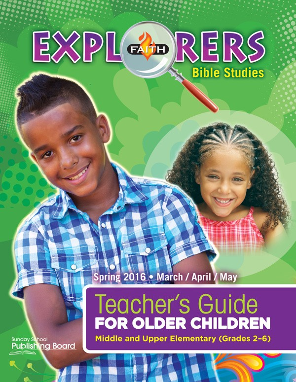 Faith Explorers Older Children's Teacher Guide: For Middle and Upper Elementary Students (Spring 2016)–Digital Edition