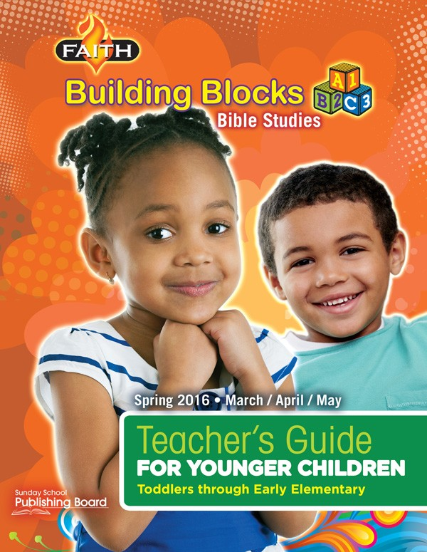 Faith Building Blocks Younger Children's Teacher Guide: For Toddlers through Early Elementary Students (Spring 2016)–Digital Edition