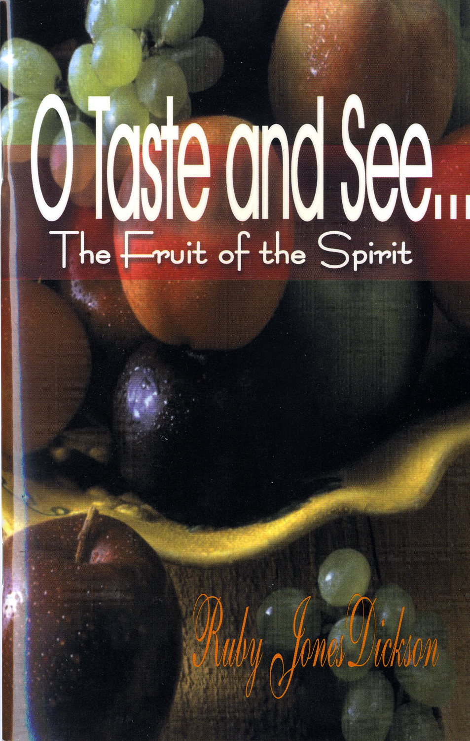 O Taste and See    The Fruit of the Spirit