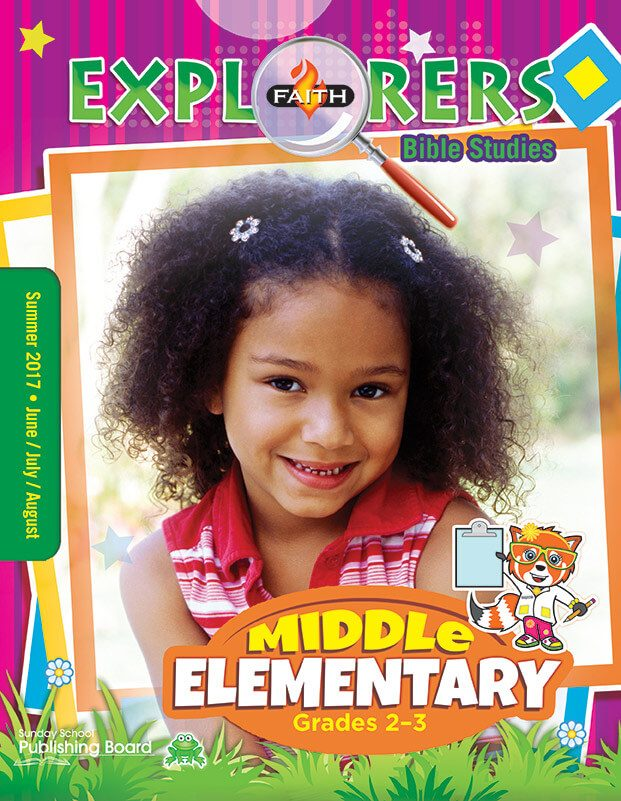 Faith Explorers Bible Studies for Middle Elementary Students (Summer 2017)–Digital Edition