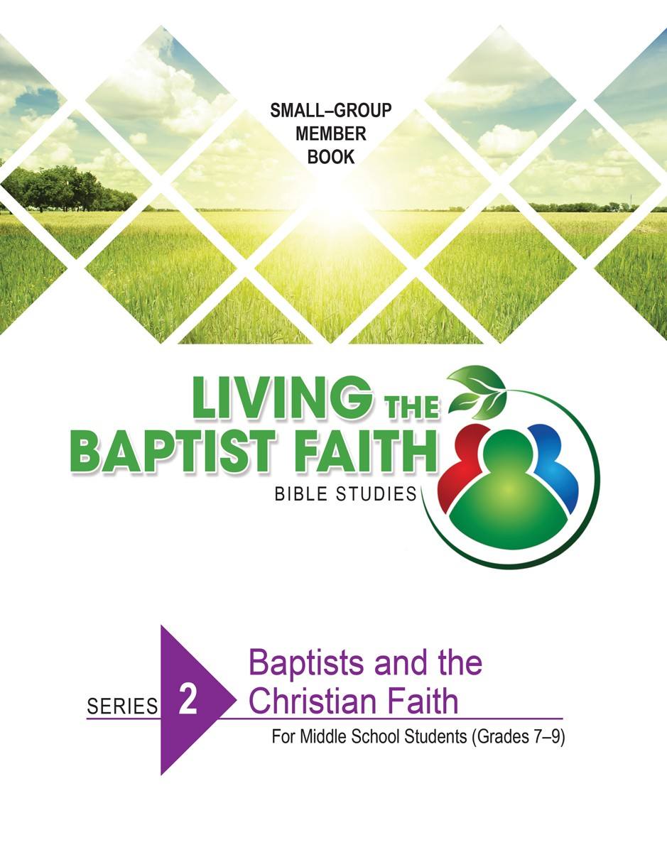 Series 2: Baptists and the Christian Faith (for Middle School Students)