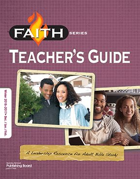 Faith Series Adult Teacher's Guide: Leadership Resource for Adult Bible Study (Winter 2016)–Digital Edition