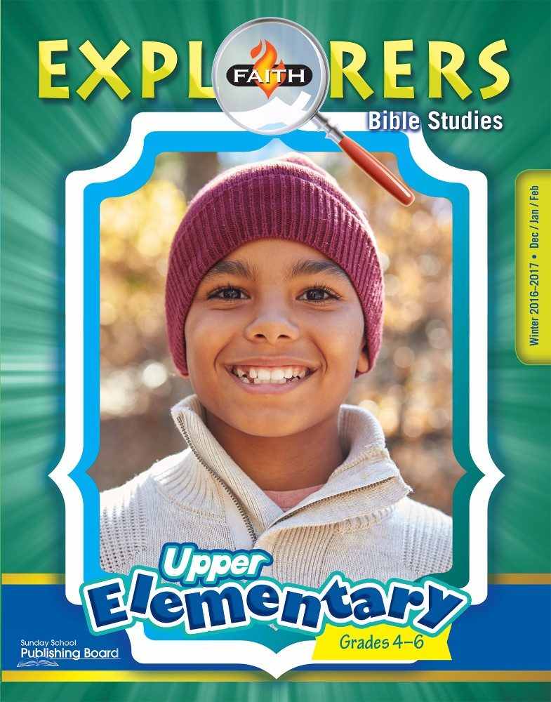 Faith Explorers Bible Studies for Upper Elementary Students (Winter 2016)–Digital Edition