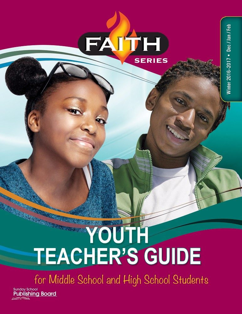 Faith Series Youth Teacher's Guide: For Middle School and High School Students (Winter 2016)–Digital Edition