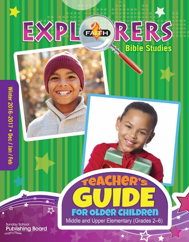 Faith Explorers Older Children's Teacher Guide: For Middle and Upper Elementary Students (Winter 2016)–Digital Edition