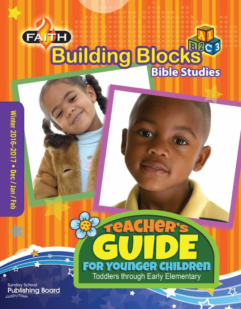 Faith Building Blocks Younger Children's Teacher Guide: For Toddlers through Early Elementary Students (Winter 2016)–Digital Edition