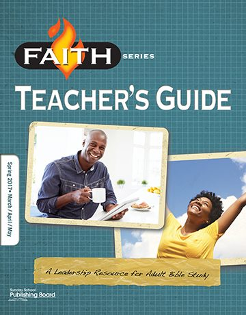 Faith Series Adult Teacher's Guide: Leadership Resource for Adult Bible Study (Spring 2017)–Digital Edition
