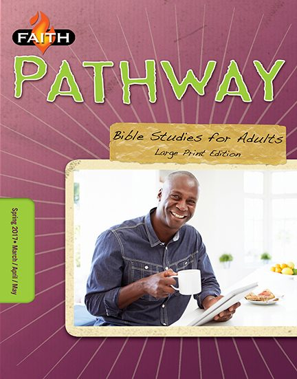 Faith Pathway Bible Studies for Adults (Large Print) (Spring 2017)–Digital Edition