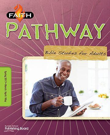 Faith Pathway Bible Studies for Adults (Spring 2017)–Digital Edition
