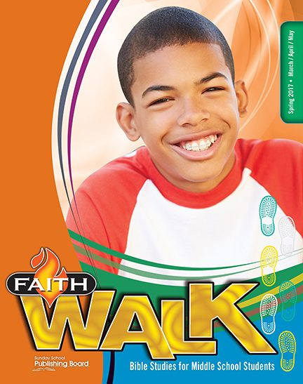 Faith Walk Bible Studies for Middle School Students (Spring 2017)–Digital Edition