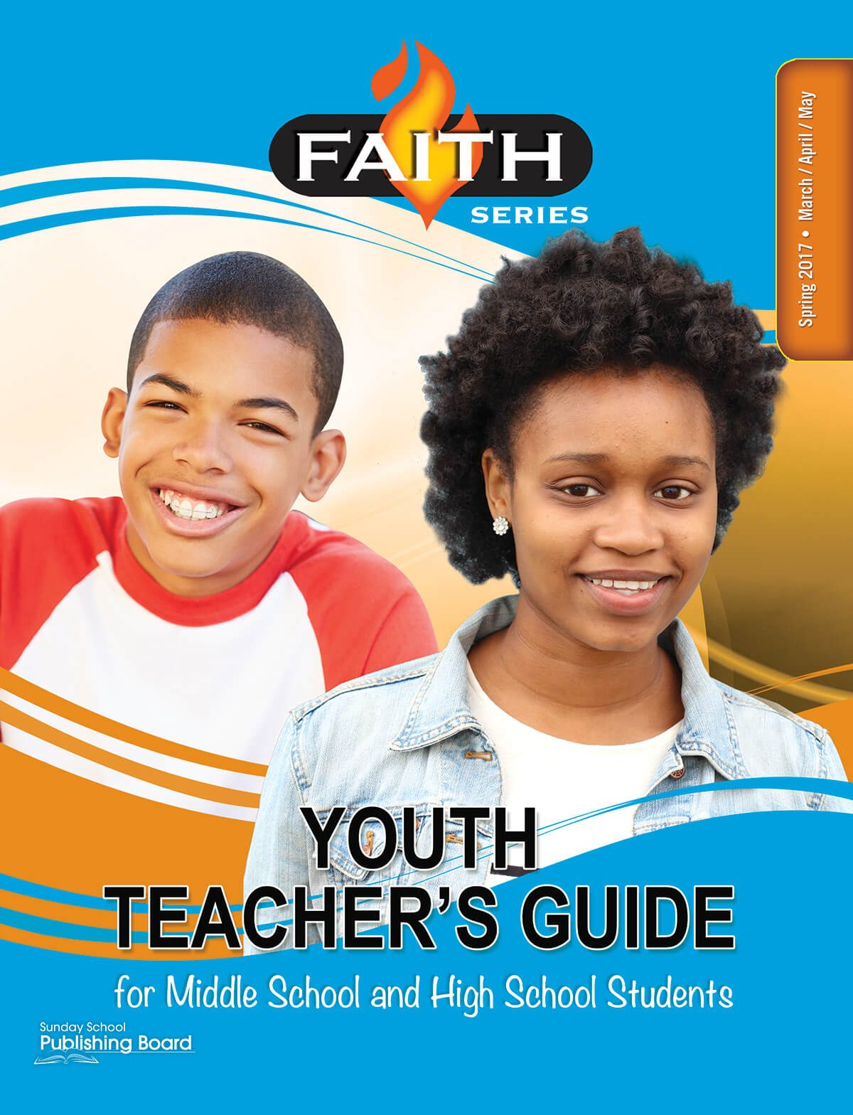 Faith Series Youth Teacher's Guide: For Middle School and High School Students (Spring 2017)–Digital Edition