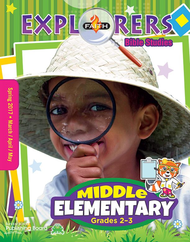 Faith Explorers Bible Studies for Middle Elementary Students (Spring 2017)–Digital Edition